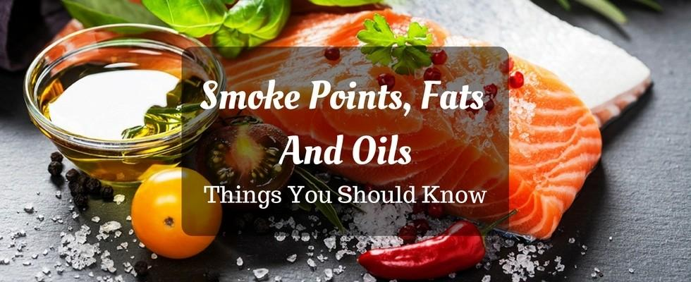 smoke points, fats and oils