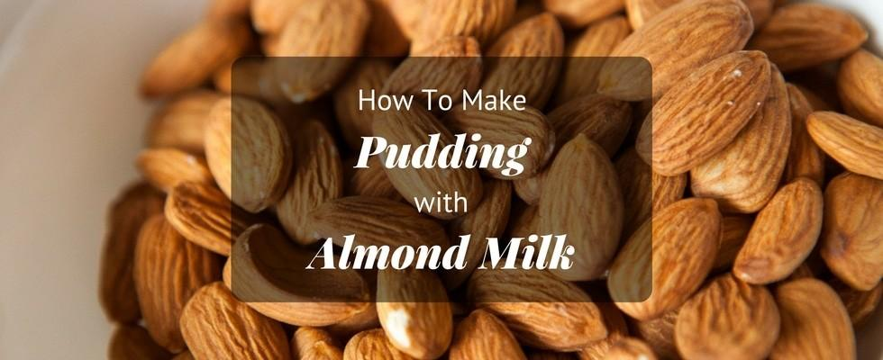 cook and serve pudding with almond milk