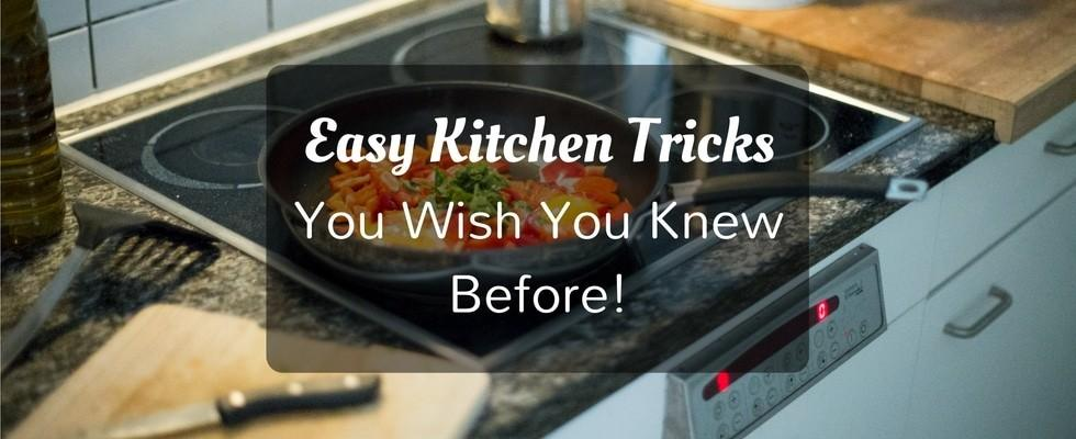 easy kitchen tricks you wish you knew