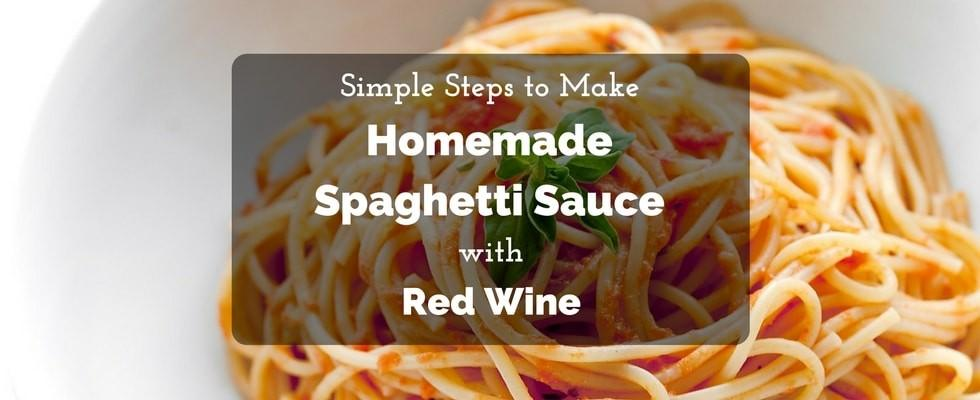 simple steps to make homemade spaghetti sauce with red wine