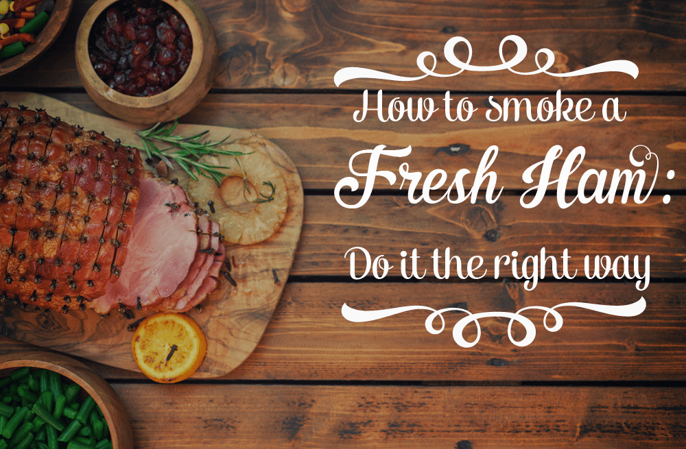 how to smoke a fresh ham