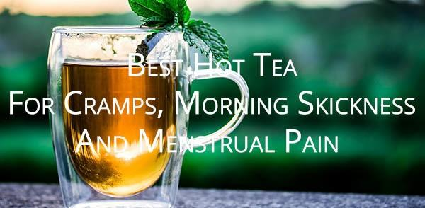 Best Teas For Cramps And Morning Sickness
